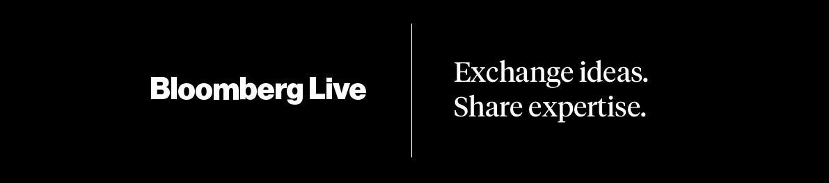 Bloomberg Live | Exchange ideas. Share expertise.